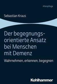 Buchcover Der begegnungsorientierte Ansatz bei Menschen mit Demenz